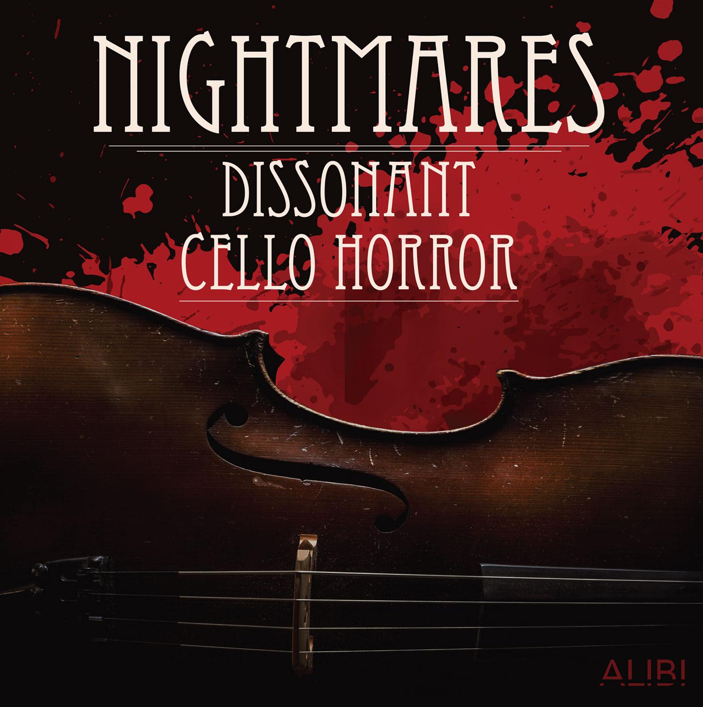 Nightmares: Dissonant Cello Horror. Alibi Music Library. Cello; blood spatter
