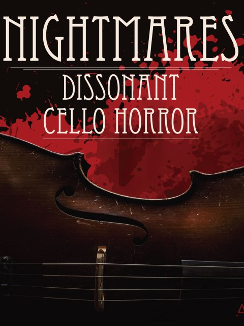 Nightmares: Dissonant Cello Horror. Alibi Music Library. Cello; blood spatter